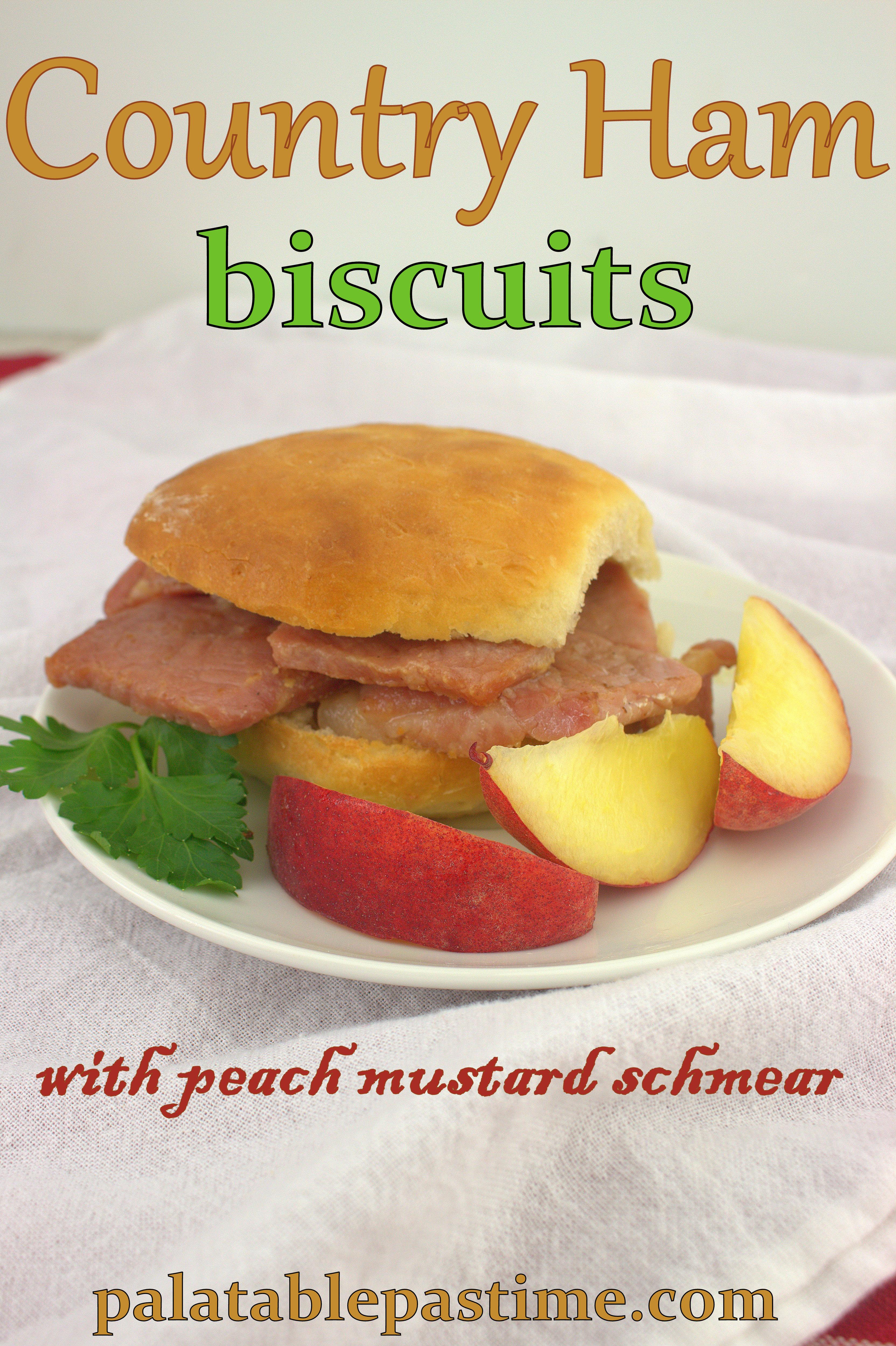 Country Ham Biscuits with Peach Mustard #BrunchWeek # ...